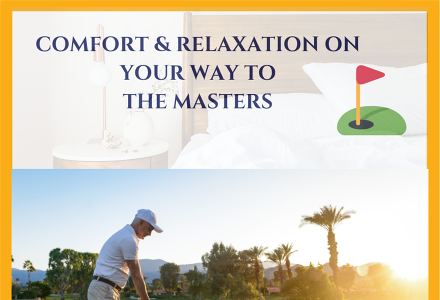 Comfort & Relaxation on Your Way to The Masters